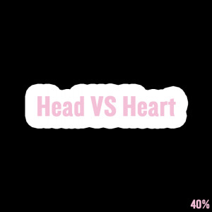 "Short Love Quotes 26: ""Head VS Heart"""