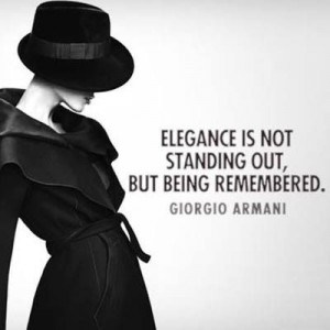Standing Out Quotes Elegance is not standing out,
