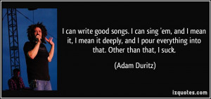 quote-i-can-write-good-songs-i-can-sing-em-and-i-mean-it-i-mean-it ...