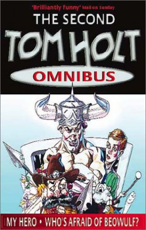 "Start by marking ""The Second Tom Holt Omnibus: My Hero - Who's ..."