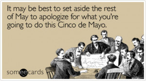 Funny Cinco De Mayo Ecard: It may be best to set aside the rest of May ...