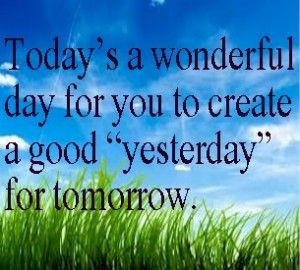 great perspective! Instead of worrying about tomorrow... Make TODAY ...