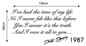 ... HAD THE TIME OF MY LIFE WALL STICKER DIRTY DANCING BEDROOM QUOTE DECAL