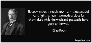 Nobody knows through how many thousands of years fighting men have ...