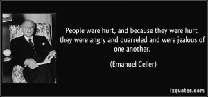 Jealous People People were hurt, and because