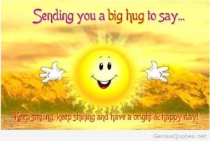 Virtual big hug funny picture, have a happy day / Genius Quotes