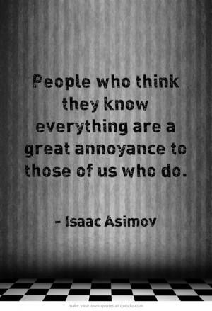 People who think they know everything are a great ... / quotes 3
