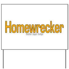 Homewrecker Yard Sign for