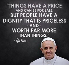pope francis more human dignity catholic faith quotes love quotes for ...