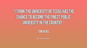 think the University of Texas has the chance to become the finest ...
