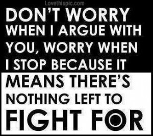 "When I Argue With You [Depending on how people ""stop"" arguing ..."
