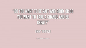 quote-Jimmy-Johnson-do-you-want-to-be-safe-and-186592.png