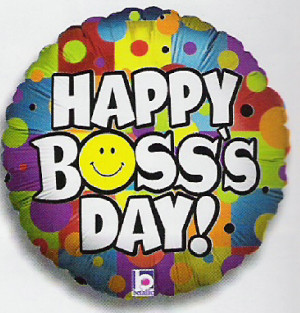 Did you know that today is Boss's Day? For those that are Bosses, ...