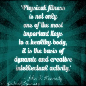 Life quotes physical fitness is not only one of the most important ...
