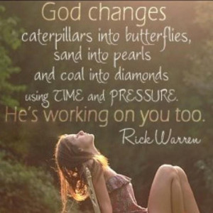 ... Monday Inspirational Rick Warren Quote - God is working on you