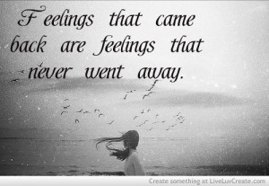 breakup, cute, feelings, feelings that came back are feelings that ...