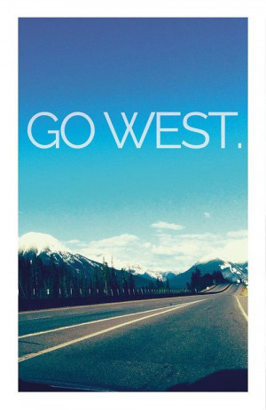 ... include: go west, california girl, homesick, pacific and west coast