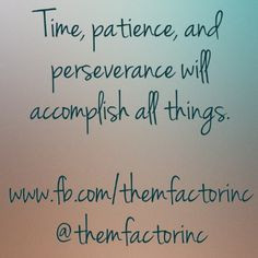 Patience Persistence And Perseverance Quotes ~ Perseverance on ...