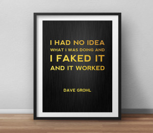 Dave Grohl Quote Poster, I Faked it, Gold Poster, Typographic Quote ...
