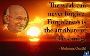Forgiveness Quote by Mahatma Gandhi