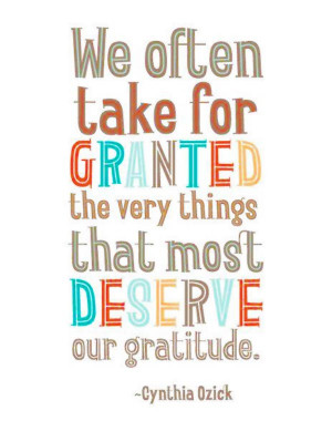 "Gratitude Quote 10: ""We often take for granted the very things that ..."