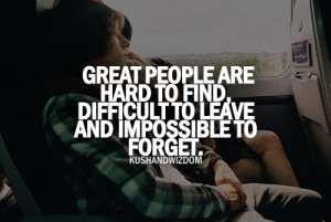 Great People are Hard To Find, Difficult To Leave And Impossible to ...