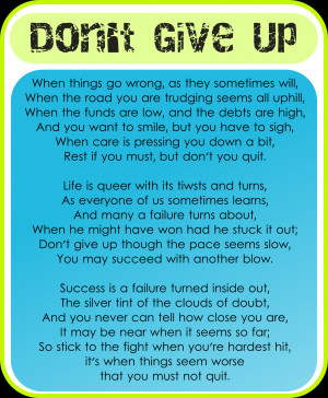 before you give up just dont give up trying to