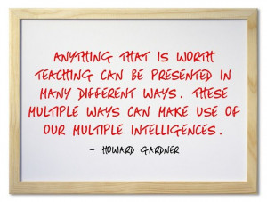 http://www.brainyquote.com/quotes/authors/h/howard_gardner.html