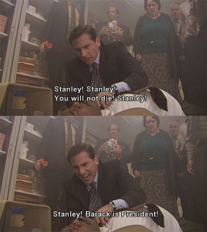 stanley stanley you will not die stanley stanley barack is president ...