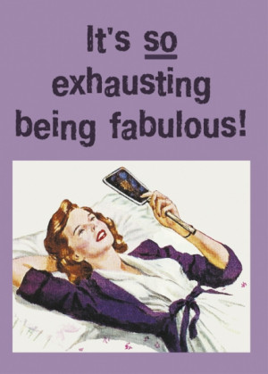 being fabulous gc0061 it s so exhausting being fabulous price £ 2 25 ...