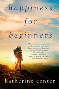 Happiness for Beginners by Katherine Center   Estelle Reviews