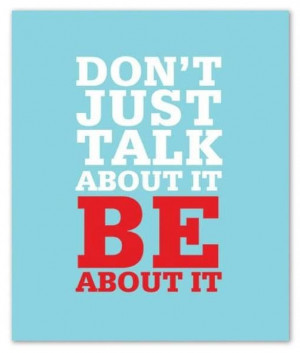 Walk The Talk Quotes Walk your talk! #quotes #