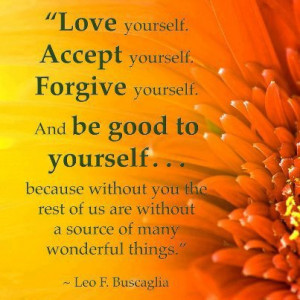 Leo Buscaglia Quotes About Being Good To Yourself
