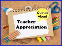 for famous teacher appreciation quotes on this page of Unique Teaching ...
