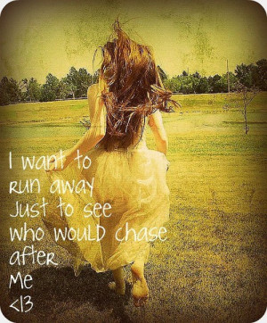 Want to Run Away Quotes