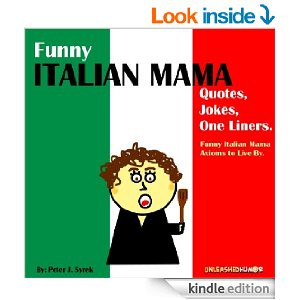 Funny Italian Mama Quotes, Jokes, One Liners. Funny Italian Mama ...