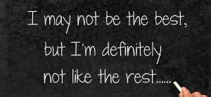 may not be the best... - Thoughtfull quotes Picture