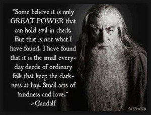 Great Power vs Small Acts of Kindness