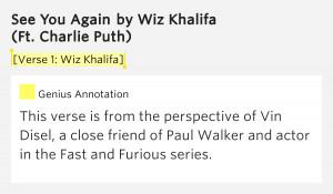 Verse 1: Wiz Khalifa] – See You Again by Wiz Khalifa