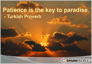 Motivational Quote - Patience is the key to paradise.