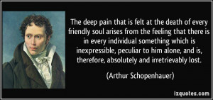 The deep pain that is felt at the death of every friendly soul arises ...
