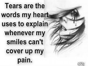 ... My Heart Uses To Explain Whenever My Smiles Can't Cover Up My Pain