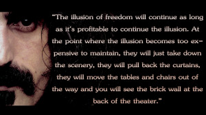 quote:The Illusion of Freedom - Zappa