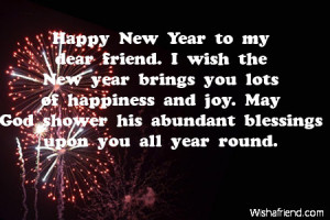 Happy New Year to my dear friend. I wish the New year brings you lots ...