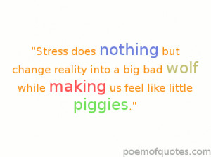 stress does nothing quotation.