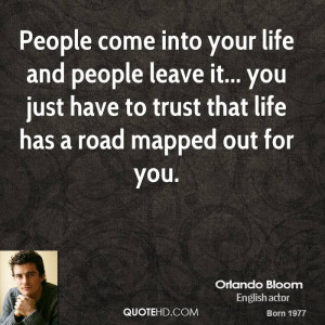 People come into your life and people leave it... you just have to ...