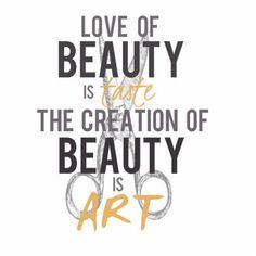 ... beauty is ART. - Ralph Waldo Emerson, Hair Stylist Quote. #hairstylist