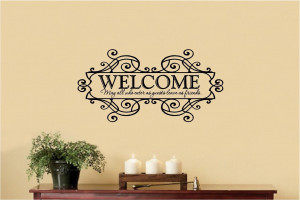 ... Decal Art Saying Quote Decor - Welcome May all who enter as guests