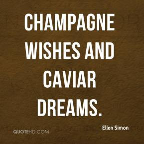 Ellen Simon - Champagne Wishes and Caviar Dreams.