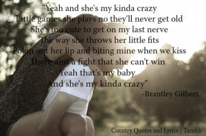 jan 31 751 country quotes brantley gilbert my kinda crazy love ...